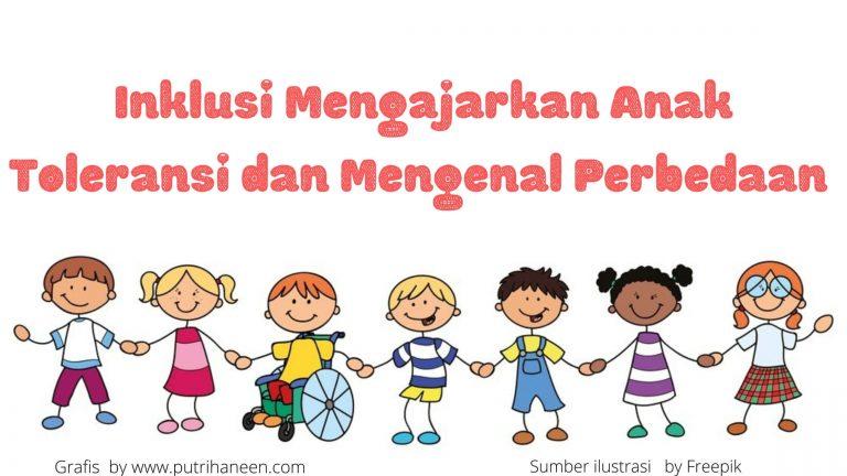 inklusi mengajarkan anak toleransi dan mengenal perbedaan