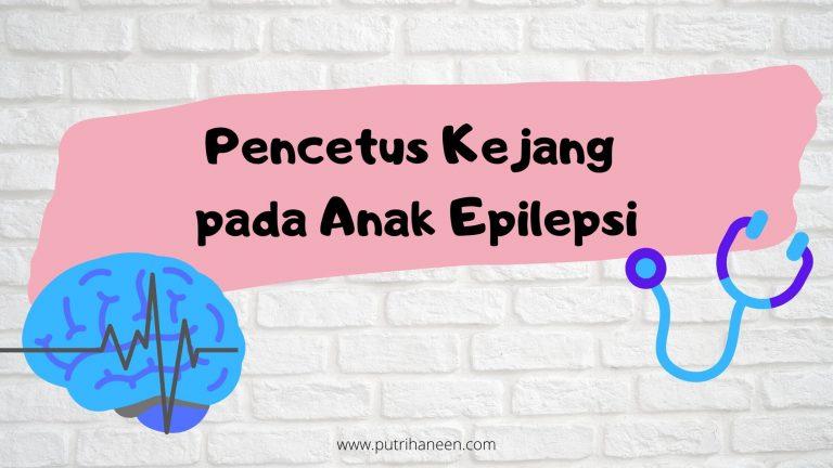 pencetus kejang anak epilepsi